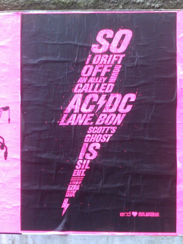 erd heart Melbourne poem poster - So I drift off down an alley called AC/DC Lane. Bon Scott's ghost is slient - Ezra Bix