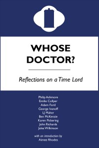 Whose Doctor? Reflections on a Time Lord